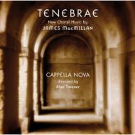 Tenebrae: A.tavener / Cappella Nova