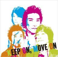 KEEP ON,MOVE ON