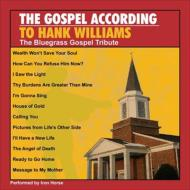 Gospel According To Hank Williams: Bluegrass Gospel Tribute