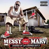 Messy Marv/Draped Up & Chipped Out: Vol.2