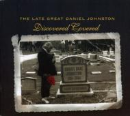 Late Great Daniel Johnston: Discovered Covered