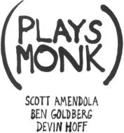 Plays Monk