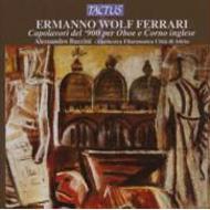 ヴォルフ・フェラーリ:オーボエと管弦楽のための作品集/アレッサンドロ・バッチーニ(オーボエ&イングリッシュホルン)