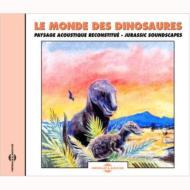 Le Monde Des Dinausaures: Jurassic Soundscapes