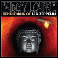 ローチケHMVVarious/Buddha Lounge Renditions Of Led Zeppelin