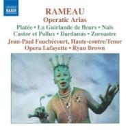 ラモー(1683-1764)/Operatic Arias For Haute-contre: Fouchecourt(T) R.brown / Opera Lafayette O