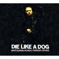 Die Like A Dog (4CD)