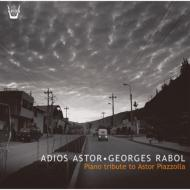Adios Astor: Piano Tribute To Astor Piazzolla