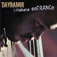 Dayramir & Habana Entrance