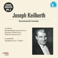 マーラー:交響曲第1番『巨人』、バッハ:管弦楽組曲第1番、他 カイルベルト&シュターツカペレ・ドレスデン(2CD)