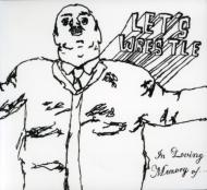 Let's Wrestle/In Loving Memory Of (Ltd)