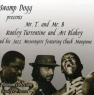 Swamp Dogg Presents Mr T And Mr B
