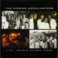 Missing Moonlighters: Live / Studio Closet Tapes