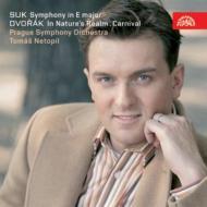 スーク 交響曲ホ長調、ドヴォルザーク:「自然の王国で」「謝肉祭」 ネトピル&プラハ響
