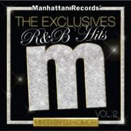 Manhattan Records The Exclusives R & B Hits: Vol.2