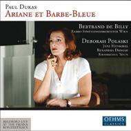 『アリアーヌと青ひげ』全曲 ド・ビリー&ウィーン放送響、ポラスキ、ユン、他(2006 ステレオ)(2CD)