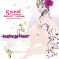 ローチケHMVVarious/Sweet Bathroom: Organic Flower Bossa