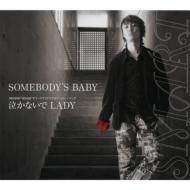 SOMEBODY'S BABY/泣かないでLADY