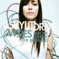 Skylit Drive/Wires. And The Concept Of Breathing