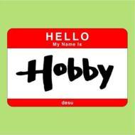 My Name Is Hobby: Hobby De-su