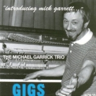 Gigs: Introducing Mick Garrett