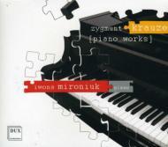 Piano Works: Mironiuk