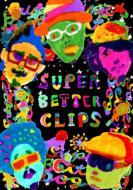 SUPER BETTER CLIPS