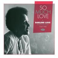 So Much Love: A Darlene Love Anthology 1958-1998