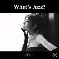 What's Jazz? -Style