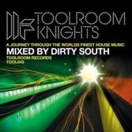 Toolroom Knight: Mixed By Dirty South