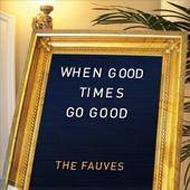 When Good Times Go Good