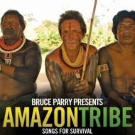 Bruce Parry Presents: Amazon Tribe Songs For Survival