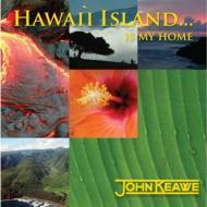 Hawaii Island...Is My Home