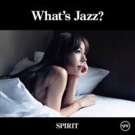 What's Jazz? -Spirit