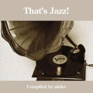 That's Jazz -Compiled By Akiko