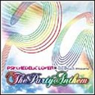 Psychedelic Lover X The Beach Presents, The Party Anthem