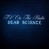 Tv On The Radio/Dear Science