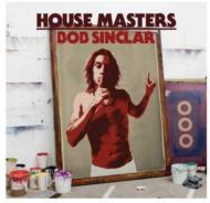 House Master: Bob Sinclar