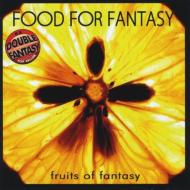 Food For Fantasy/Fruits Of Fantasy