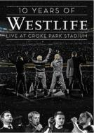 10years Of Westlife: Live At Croke Park Stadium