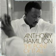 Anthony Hamilton/Point Of It All