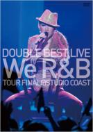 DOUBLE BEST LIVE We R&B (Complete盤)