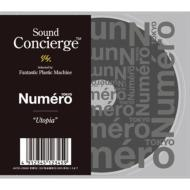 Sound Concierge�~numero Tokyo-utopia -Selected By Fantastic Pla