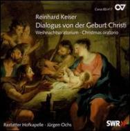 カイザー(1674-1739)/Dialogus Von Der Geburt Christi: J.ochs / Rastatter Hofkapelle +graupner