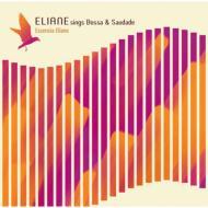 Eliane Sings Bossa & Saudade: Esencia Iliane