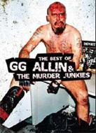Best Of Gg Allin And The Murder Junkies