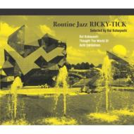 Routine Jazz RICKY-TICK : Selected By Kei Kobayashi