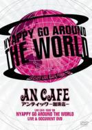 LIVE CAFE・TOUR '08 NYAPPY GO AROUND THE WORLD