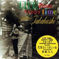 Lifetime,Happy Time 幸福の調子