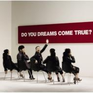 DO YOU DREAMS COME TRUE?  /  GREATEST HITS